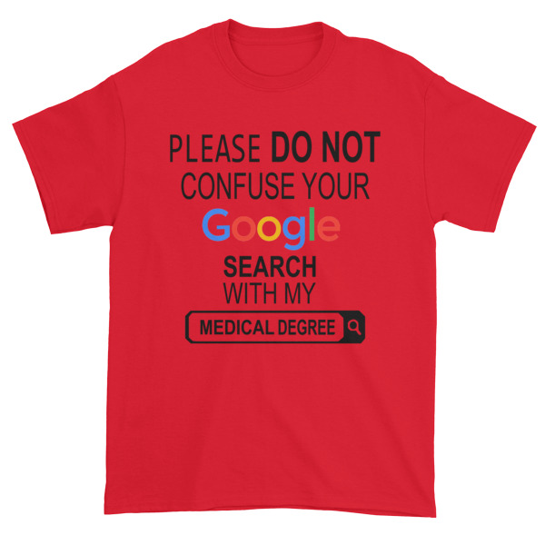 Google search my medical degree Short sleeve t-shirt