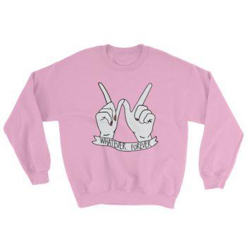 Whatever Forever Hand Sweatshirt