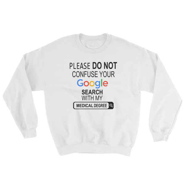 Sweatshirts With Quotes | Google Search With My Medical Degree Sweatshirt Cheap Graphic Tees