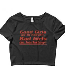 mockup 56dad52e 247x296 - Good girls go to heaven bad girls go to backstage Women's Crop Tee