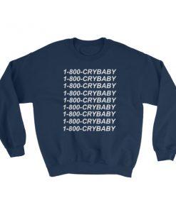 1-800-crybaby Sweatshirt