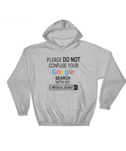 Google search with my medical degree Hooded Sweatshirt