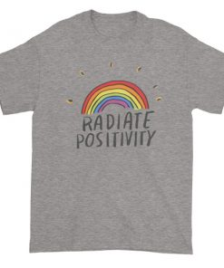 Radiate positivity Short sleeve t-shirt