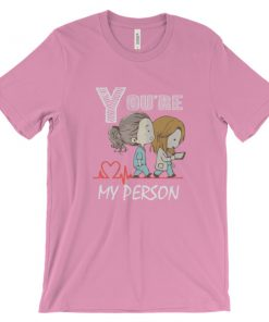 you're my person Unisex short sleeve tshirt