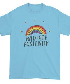 Radiate positivity Short sleeve t-shirt