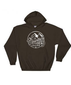 The mountain is calling Hooded Sweatshirt