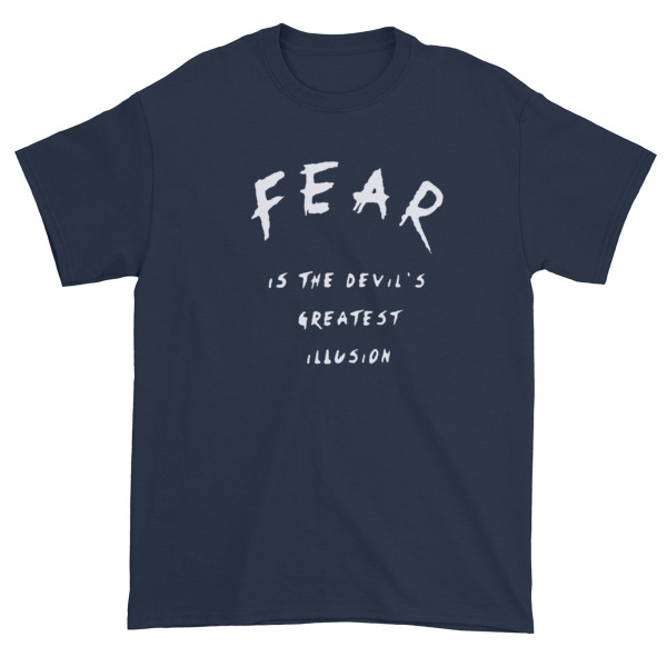 mockup 1604d72c - fear is the devil greatest illusion Short sleeve t-shirt