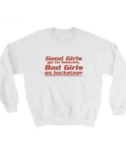 mockup 34e3fbb5 247x296 - good girls go to heaven bad girls go to backstage Sweatshirt