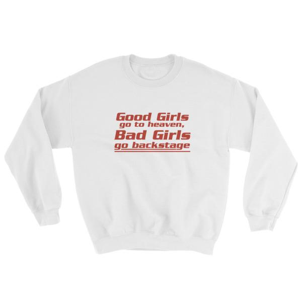 mockup 34e3fbb5 - good girls go to heaven bad girls go to backstage Sweatshirt