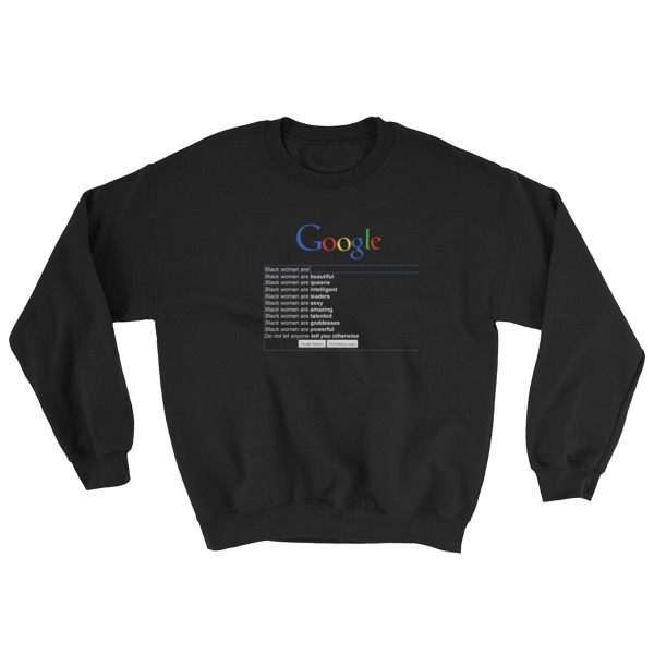 Black People are Search google Sweatshirt