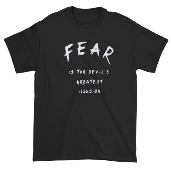 fear is the devil greatest illusion Short sleeve t-shirt