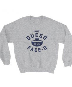 mockup 87b4eaff 247x296 - Put Queso In My Face - O Black Sweatshirt