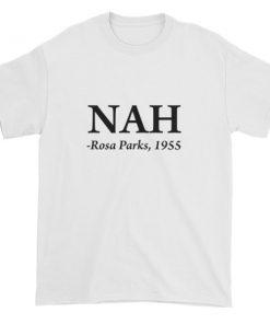nah rosa parks 1955 Short sleeve t-shirt