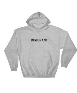 Immigrant Hooded Sweatshirt