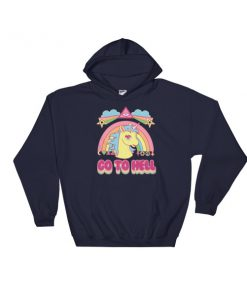 GO TO HELL – unicorns & rainbows Hooded Sweatshirt