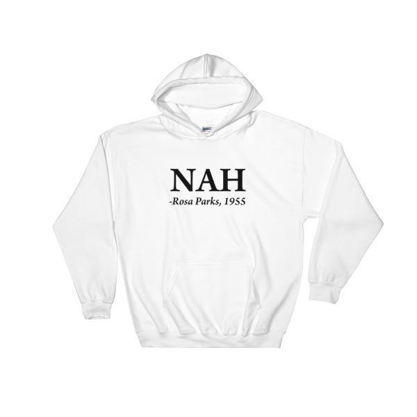 Nah Rosa Parks 1955 Hooded Sweatshirt