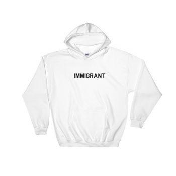 Immigrant Hooded Sweatshirt