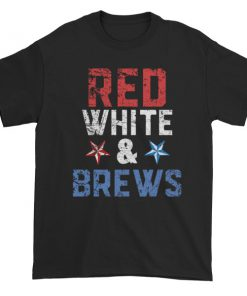 red white and brews - Independence Day 4th July Short sleeve t-shirt