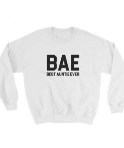 BAE best auntie ever Sweatshirt