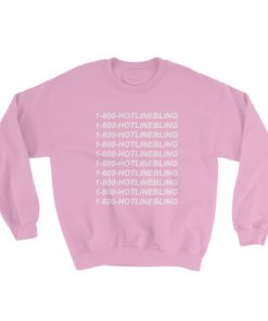1-800-Hotline bling Sweatshirt