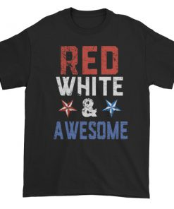 Red white and awesome - Independence Day 4th July Short sleeve t-shirt