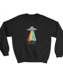 alien and unicorn believe Sweatshirt
