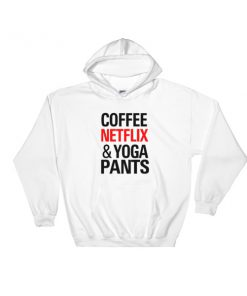Coffee Netflix Yoga and Pants Hooded Sweatshirt