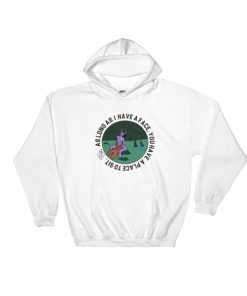 As long as i have a face, you'll have a place to sit Hooded Sweatshirt