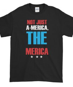 Not just america the merica - funny 4th of July Short sleeve t-shirt