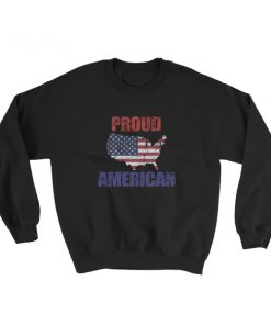 Proud To Be American On This Independence Day Sweatshirt.