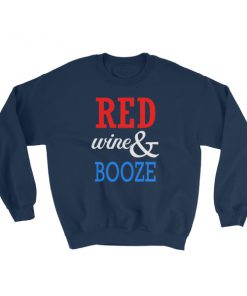 mockup 4c752d17 247x296 - RED WINE AND BOOZE – funny 4th of July Sweatshirt