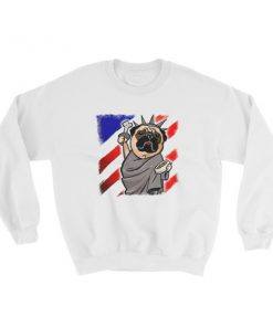 Independence Day Pug – Statue of Liberty Pug USA Sweatshirt.