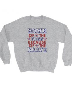 mockup b5466b05 247x296 - Independence Day Home Of Free Because Of Brave Sweatshirt