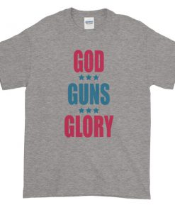 GOD GUNS GLORY 4th of July Short sleeve t shirt