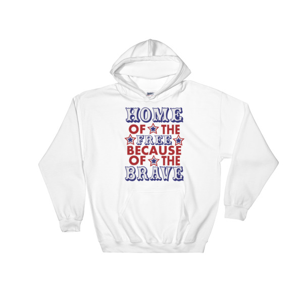 Home Of The Brave 4th Of July fest Hooded Sweatshirt