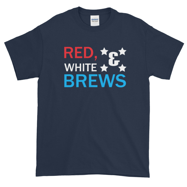 RED WHITE & BREWS funny 4th of July Short sleeve t shirt