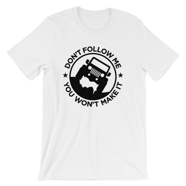 mockup 077fa1d4 - Don't Follow Me You Won't Make It Short-Sleeve Unisex T-Shirt