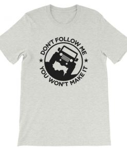 mockup 45ed8c05 247x296 - Don't Follow Me You Won't Make It Short-Sleeve Unisex T-Shirt