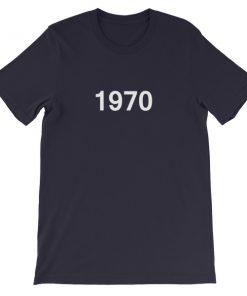 1970 Short Sleeve Unisex T Shirt