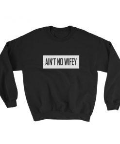 mockup 8c051d8d 247x296 - ain't no wifey Sweatshirt
