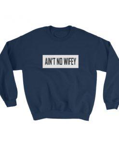 mockup 966fed20 247x296 - ain't no wifey Sweatshirt