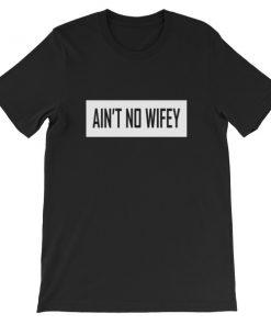 mockup 9c90c8e6 247x296 - ain't no wifey Short-Sleeve Unisex T-Shirt