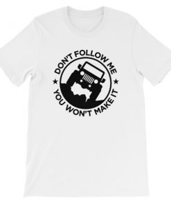 mockup fda030e2 247x296 - Don't Follow Me You Won't Make It Short-Sleeve Unisex T-Shirt