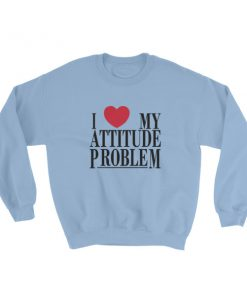 mockup 041ec488 247x296 - I Love My Attitude Problem Sweatshirt