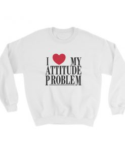 mockup 0f544259 247x296 - I Love My Attitude Problem Sweatshirt