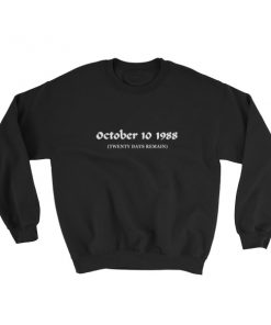 mockup 32a067ab 247x296 - October 10 1988 Twenty Days Remain Sweatshirt