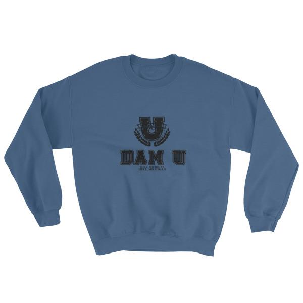 dam u hell michigan Sweatshirt