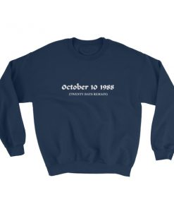 mockup da04118f 247x296 - October 10 1988 Twenty Days Remain Sweatshirt