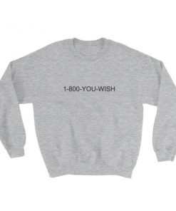 mockup 163f1c98 247x296 - 1-800-YOU-WISH Sweatshirt