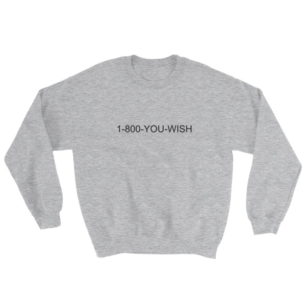 mockup 163f1c98 - 1-800-YOU-WISH Sweatshirt
